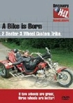 5102   A Bike is Born: 2 Seater, 3 Wheel Custom Trike DVD
